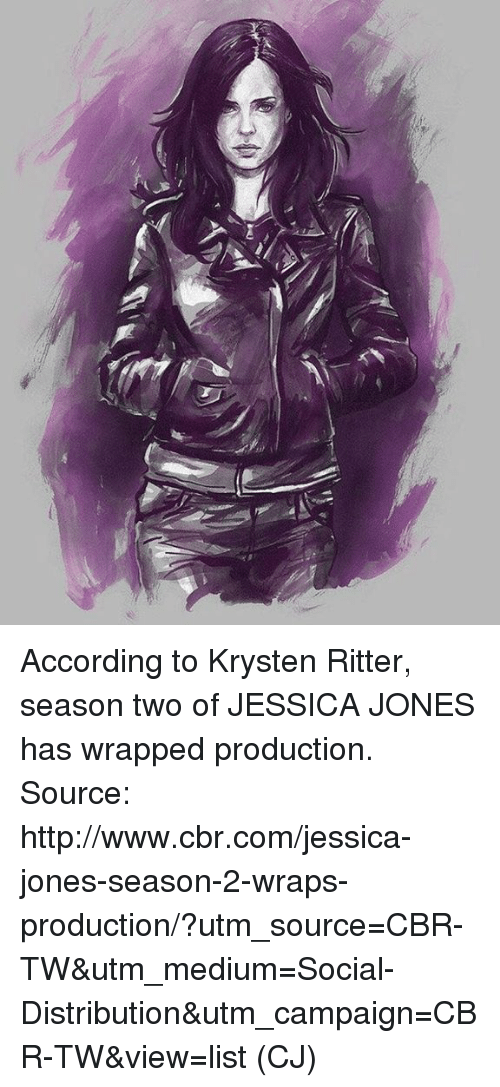 Memes, Http, and According: According to Krysten Ritter, season two of JESSICA JONES has wrapped production.  Source: http://www.cbr.com/jessica-jones-season-2-wraps-production/?utm_source=CBR-TW&utm_medium=Social-Distribution&utm_campaign=CBR-TW&view=list  (CJ)