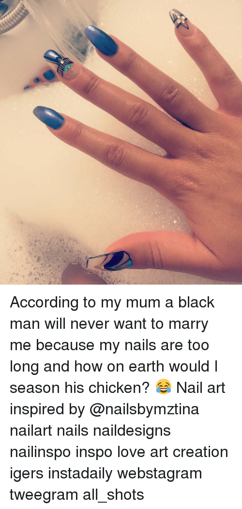 According To My Mum A Black Man Will Never Want To Marry Me Because