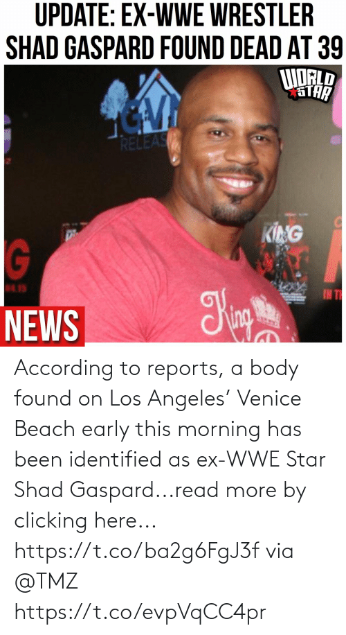 World Wrestling Entertainment, Beach, and Los Angeles: According to reports,  a body found on Los Angeles' Venice Beach early this morning has been identified as ex-WWE Star Shad Gaspard...read more by clicking here... https://t.co/ba2g6FgJ3f via @TMZ https://t.co/evpVqCC4pr