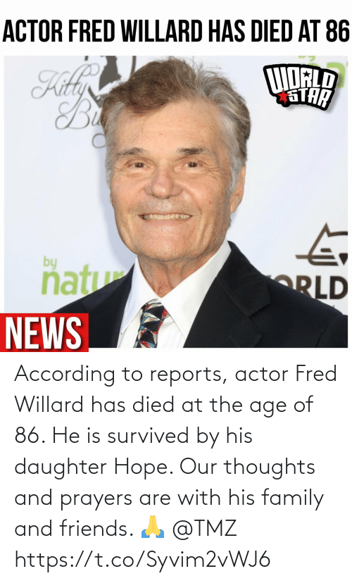 Family, Friends, and Hope: According to reports, actor Fred Willard has died at the age of 86. He is survived by his daughter Hope. Our thoughts and prayers are with his family and friends. 🙏 @TMZ https://t.co/Syvim2vWJ6