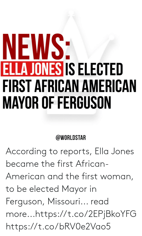 American, Ferguson, and Missouri: According to reports, Ella Jones became the first African-American and the first woman, to be elected Mayor in Ferguson, Missouri... read more...https://t.co/2EPjBkoYFG https://t.co/bRV0e2Vao5