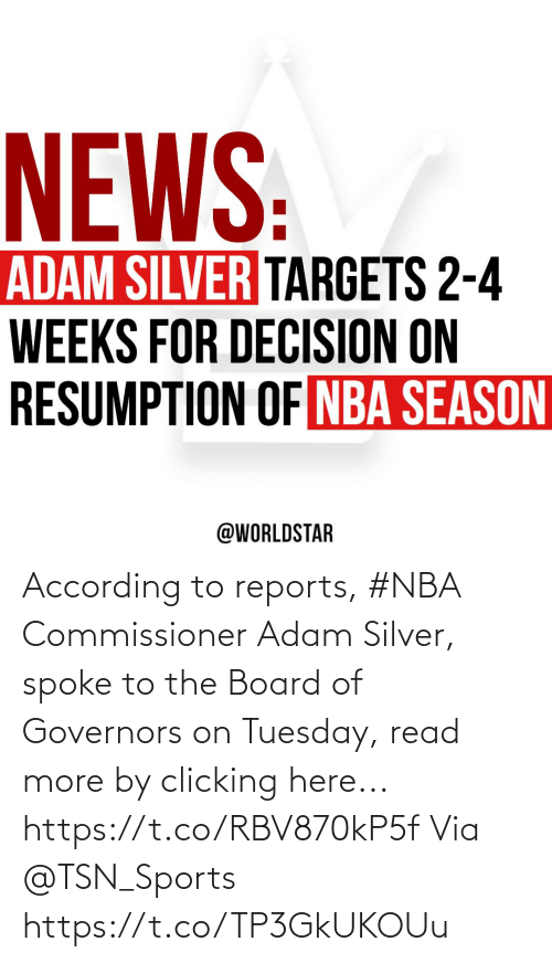 Nba, Sports, and Silver: According to reports, #NBA Commissioner Adam Silver, spoke to the Board of Governors on Tuesday, read more by clicking here... https://t.co/RBV870kP5f Via @TSN_Sports https://t.co/TP3GkUKOUu