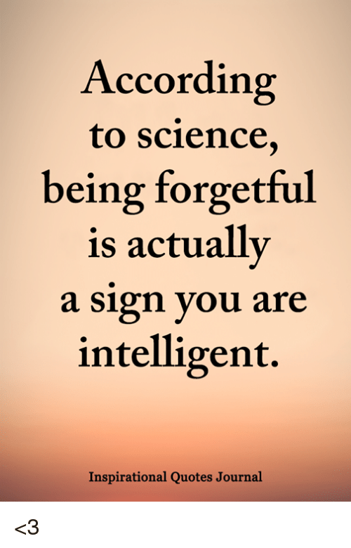 According To Science Being Forgetful Is Actually A Sign You Are
