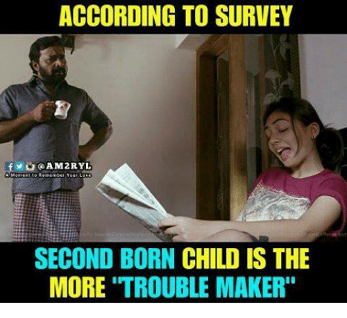 "Memes, According, and 🤖: ACCORDING TO SURVEY  SECOND BORN CHILD IS THE  MORE ""TROUBLE MAKER"""
