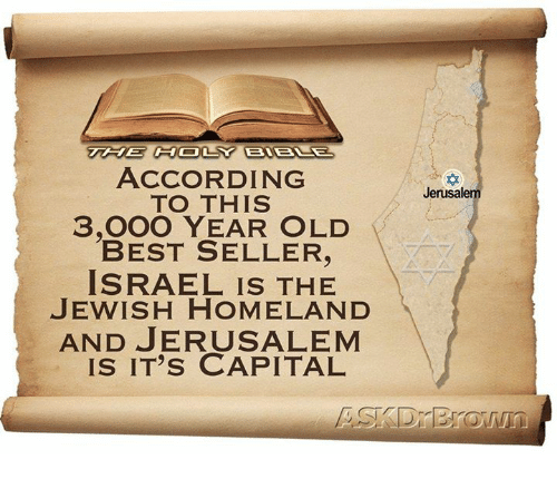 Memes, Best, and Capital: ACCORDING  TO THIS  3,O00 YEAR OLD  BEST SELLER,  ISRAEL IS THE  JEWISH HOMELAND  AND JERUSALEM  IS IT's CAPITAL  Jerusalemm