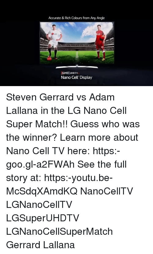 lg nano cell tv. memes, steven gerrard, and guess: accurate \u0026rich colours from any angle lg super lg nano cell tv
