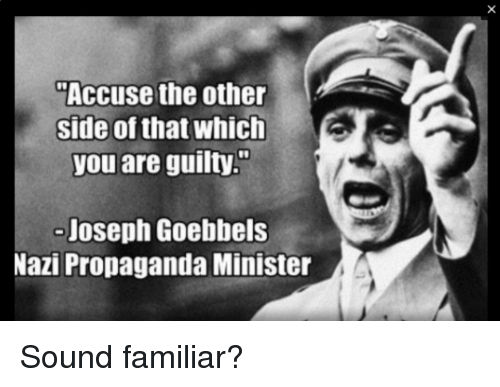Image result for accuse your enemy of that which you are guilty quote
