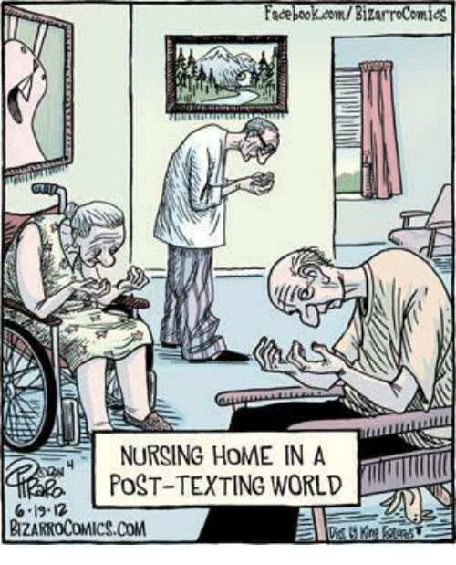 Image result for nursing home in a post texting world