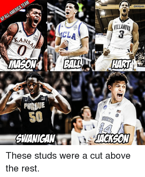 Memes, 🤖, and Rest: ACLA  BALL  MASON  PURSUE  SWANIGAN  CBSSPO  LLANOVA  TACKSON These studs were a cut above the rest.