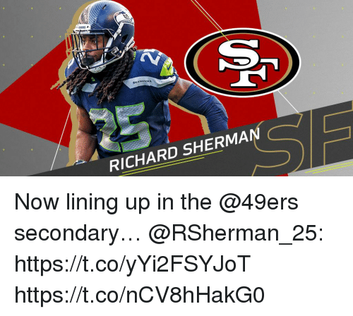 San Francisco 49ers, Memes, and 🤖: ACS  SEAHAWK  RICHARD SHERMA Now lining up in the @49ers secondary… @RSherman_25: https://t.co/yYi2FSYJoT https://t.co/nCV8hHakG0