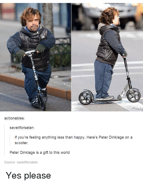 actionables saveitforsatan if youre feeling anything less than happy heres 3977612 ✅ 25 best memes about peter dinklage on a scooter peter