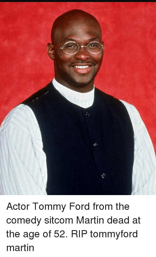 Actor Tommy Ford From The Comedy Sitcom Martin Dead At The Age Of 52
