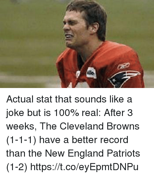 Anaconda, Cleveland Browns, and England: Actual stat that sounds like a joke but is 100% real:   After 3 weeks, The Cleveland Browns (1-1-1) have a better record than the New England Patriots (1-2) https://t.co/eyEpmtDNPu