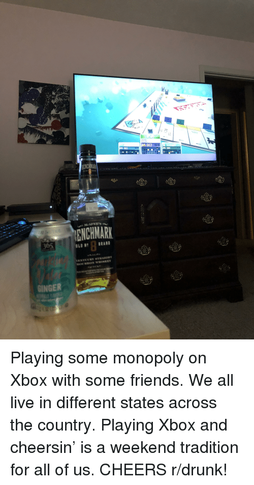 Drunk, Friends, and Monopoly: AD  ENCHMARK  365  GINGER