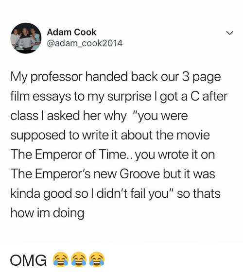 ✅ best memes about the emperor the emperor memes emperor s new groove fail and omg adam cook adam cook2014 my professor handed