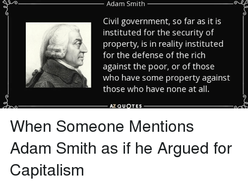 Adam Smith Quotes Extraordinary Adam Smith Civil Government So Far As It Is Instituted For The