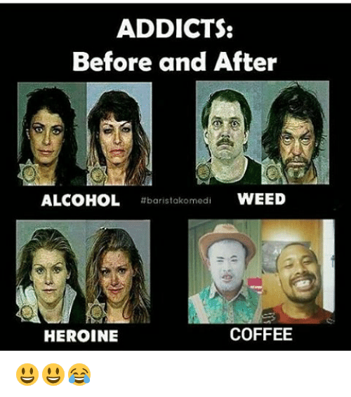 ADDICTS Before and After ALCOHOL Komedi WEED Tbaristako