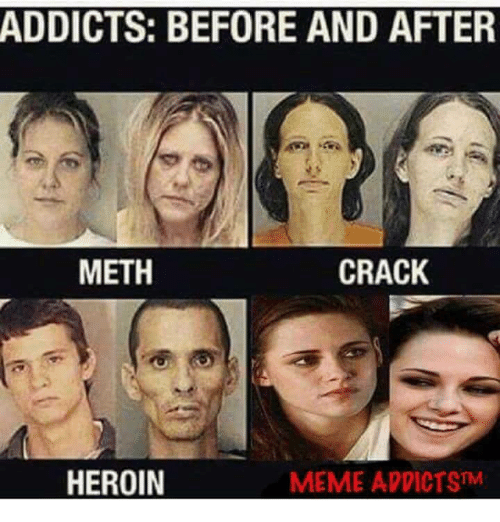 Addicts Before And After Meth Crack Heroin Meme Addictstm Heroin