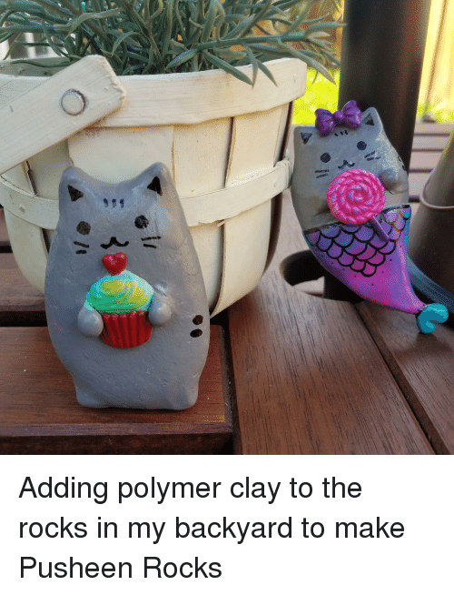 Pusheen, Polymer, and Clay: Adding polymer clay to the rocks in my backyard to make Pusheen Rocks