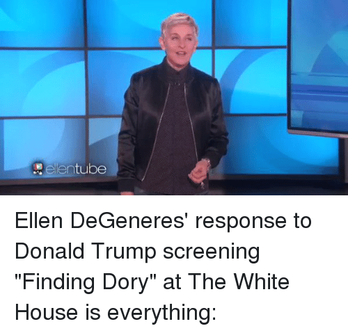 "Adele, Ellen DeGeneres, and Funny: Adele entube Ellen DeGeneres' response to Donald Trump screening ""Finding Dory"" at The White House is everything:"