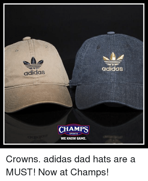 Adidas CHAMPS SPORTS WE KNOW GAME Adidas Crowns Adidas Dad Hats Are ... 44b8f7cd350