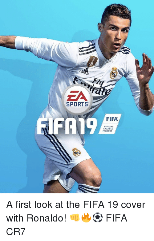 Adidas, Fifa, and Memes: adidas  SPORTS  FIFA  A19  OFFICIAL  LICENSED  PRODUCT A first look at the FIFA 19 cover with Ronaldo! 👊🔥⚽️ FIFA CR7