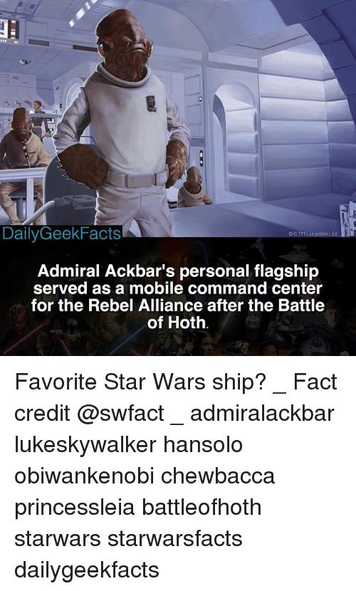 Chewbacca, Hoth, and Memes: Admiral Ackbar's personal flagship  served as a mobile command center  for the Rebel Alliance after the Battle  of Hoth Favorite Star Wars ship? _ Fact credit @swfact _ admiralackbar lukeskywalker hansolo obiwankenobi chewbacca princessleia battleofhoth starwars starwarsfacts dailygeekfacts