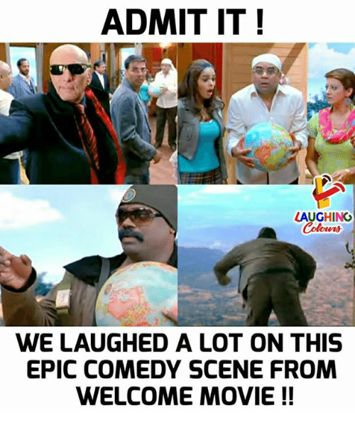 Movie, Comedy, and Indianpeoplefacebook: ADMIT IT!  LAUGHING  Colowrs  WE LAUGHED A LOT ON THIS  EPIC COMEDY SCENE FROM  WELCOME MOVIE !!