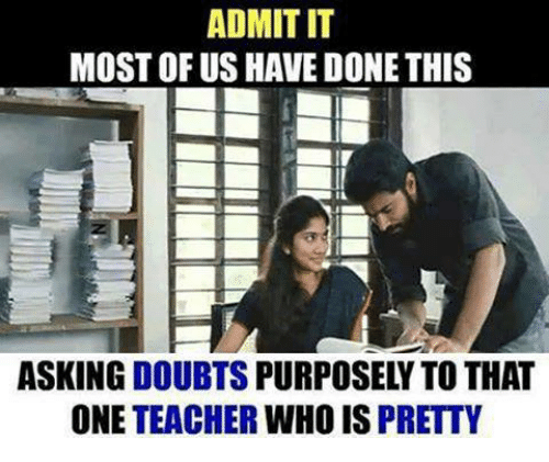 admit it most of us have done this asking doubts 7286098 admit it most of us have done this asking doubts purposely to that,Admit It Memes