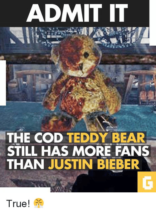 admit it the cod teddy bear still has more fans 6275673 ✅ 25 best memes about admit it admit it memes,Admit It Memes