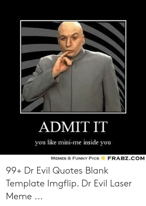 Admit It You Like Mini Me Inside You Frabzcom Memes Funny Pics
