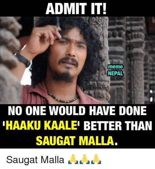 admit th meme nepal no one would have done haaku 2606055 ✅ 25 best memes about nepali nepali memes