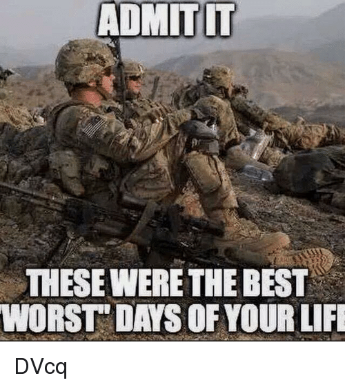 ADMITIT THESE WERE THE BEST WORST DAYS OF YOUR LIFE DVcq | Life Meme
