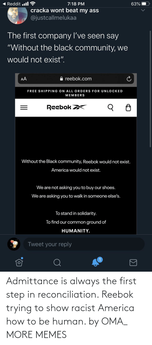 America, Dank, and Memes: Admittance is always the first step in reconciliation. Reebok trying to show racist America how to be human. by OMA_ MORE MEMES