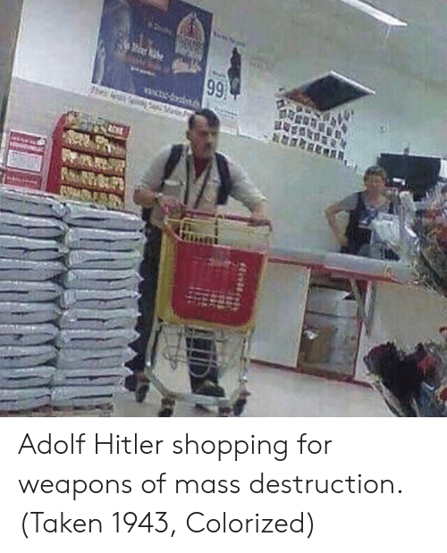 Shopping, Taken, and Hitler: Adolf Hitler shopping for weapons of mass destruction. (Taken 1943, Colorized)