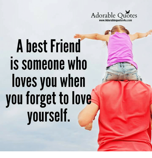 best friend friends and love adorable quotes wwwadorablequotes4ucom a