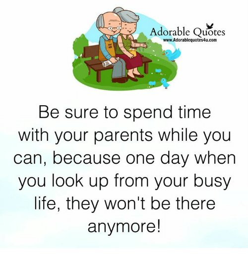 Adorable Quotes Wwwadorablequotes4ucom Be Sure To Spend Time With