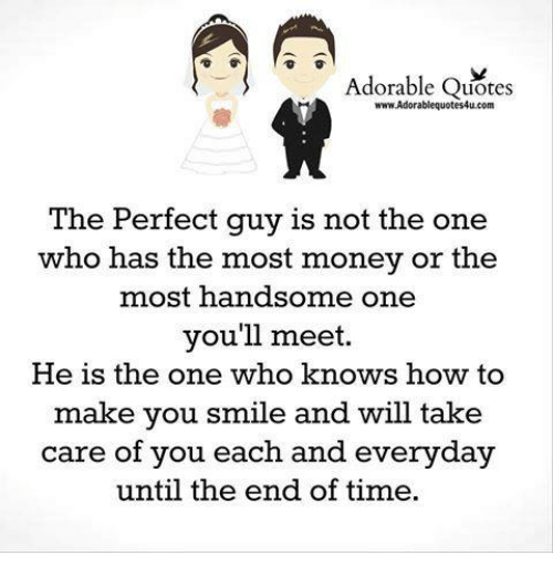 Adorable Quotes Wwwadorablequotes4ucom The Perfect Guy Is Not The