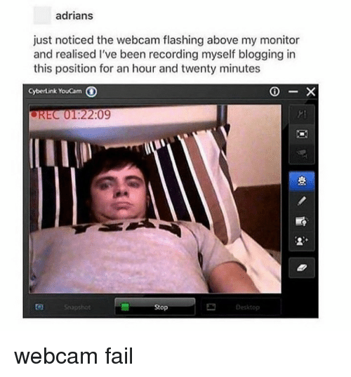 Fail, Been, and Desktop: adrians  just noticed the webcam flashing above my monitor  and realised I've been recording myself blogging in  this position for an hour and twenty minutes  CyberLink YouCam  Stop  Desktop webcam fail