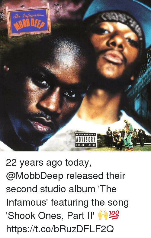Memes, Today, and Infamous: ADVISORY 22 years ago today, @MobbDeep released their second studio album 'The Infamous' featuring the song 'Shook Ones, Part II' 🙌💯 https://t.co/bRuzDFLF2Q