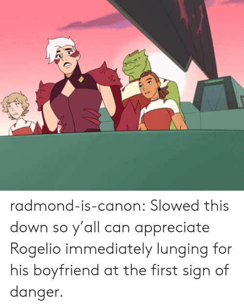 Tumblr, Appreciate, and Blog: Ae radmond-is-canon:  Slowed this down so y'all can appreciate Rogelio immediately lunging for his boyfriend at the first sign of danger.