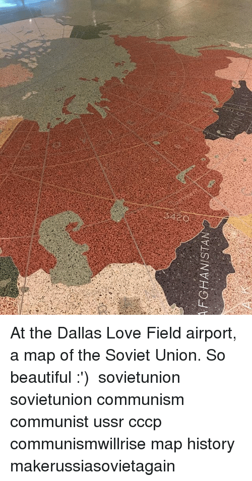 AFGHANISTAN at the Dallas Love Field Airport a Map of the Soviet ...