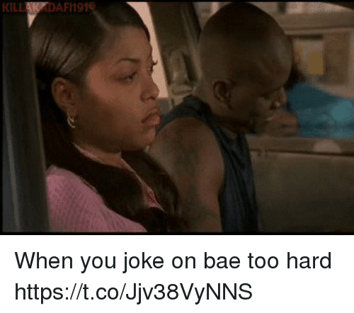 Bae, Funny, and You: AFI19 When you joke on bae too hard https://t.co/Jjv38VyNNS
