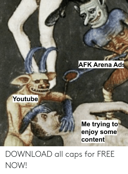 AFK Arena Ads Youtube Me Trying to Enjoy Some Content