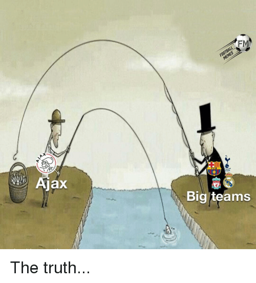 Memes, Truth, and 🤖: AFM  Ajax  Big teams The truth...