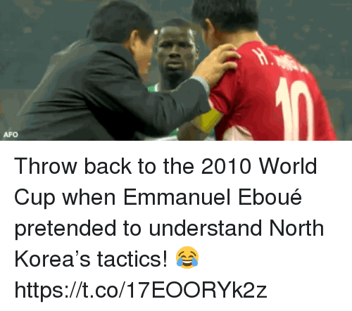 North Korea, Soccer, and World Cup: AFO Throw back to the 2010 World Cup when Emmanuel Eboué pretended to understand North Korea's tactics! 😂 https://t.co/17EOORYk2z