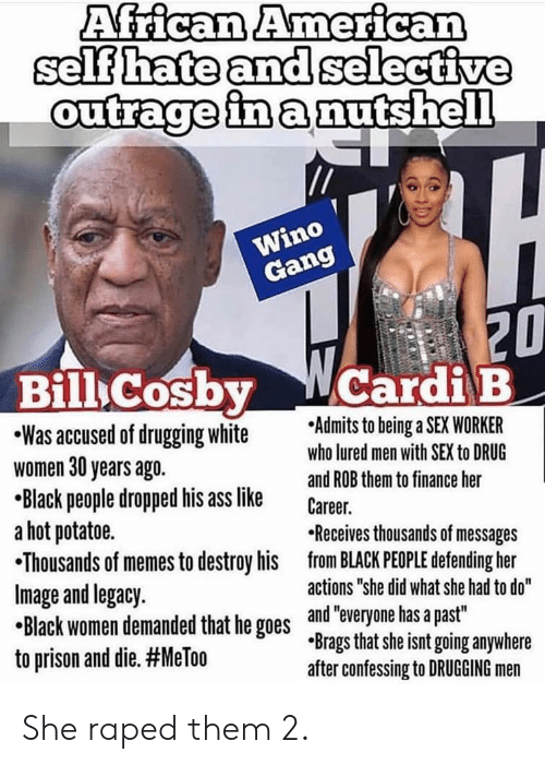 African American Selfhateand Selective Outrageinanutshell Wino Gang 20 Bill Cosby Wcardi B Was Accused Of Drugging White Admits To Beinga Sex -2440