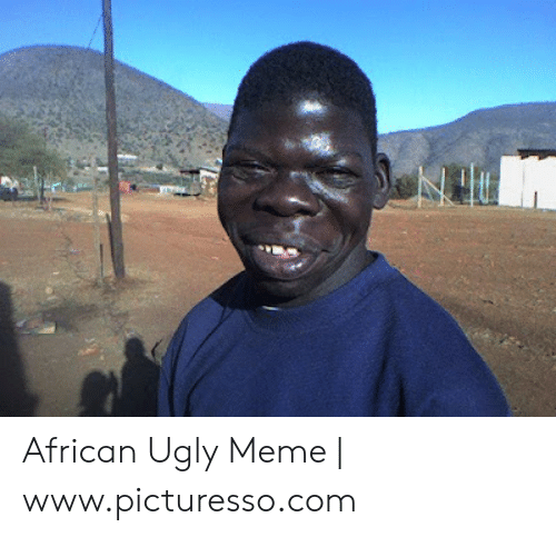 african-ugly-meme-www-picturesso-com-519
