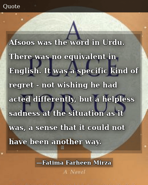 Afsoos Was the Word in Urdu There Was No Equivalent in English It