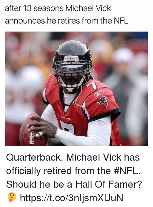 Michael Vick, Nfl, and Michael: after 13 seasons Michael Vick  announces he retires from the NFL  Riddell Quarterback, Michael Vick has officially retired from the #NFL. Should he be a Hall Of Famer? 🤔 https://t.co/3nIjsmXUuN
